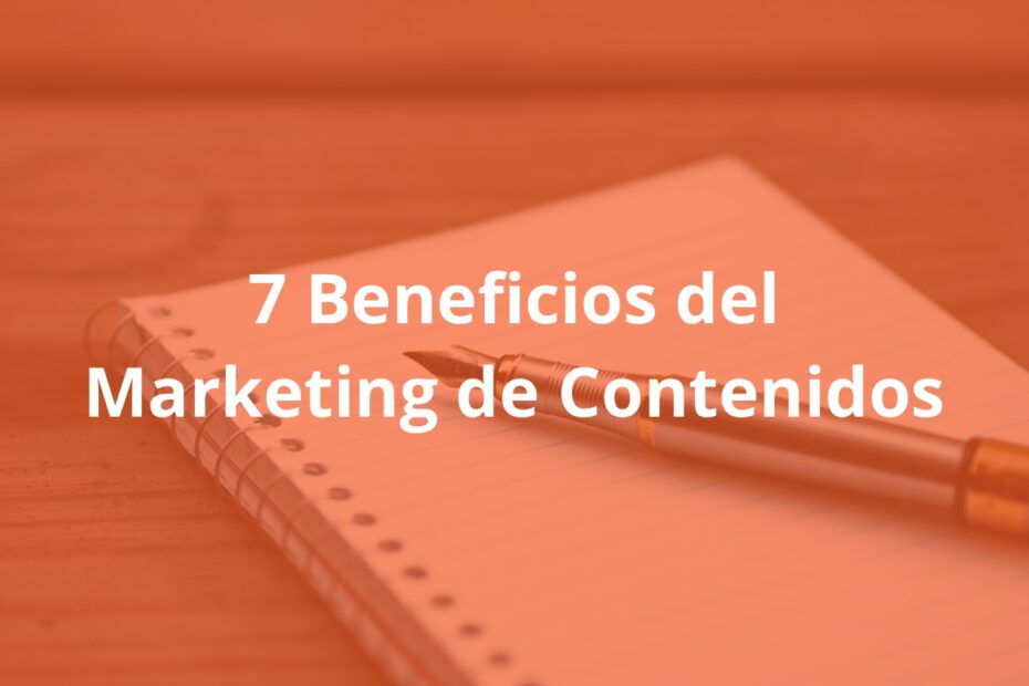 7 Beneficios del marketing de contenidos