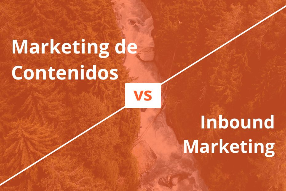 Marketing de contenidos vs inbound marketing