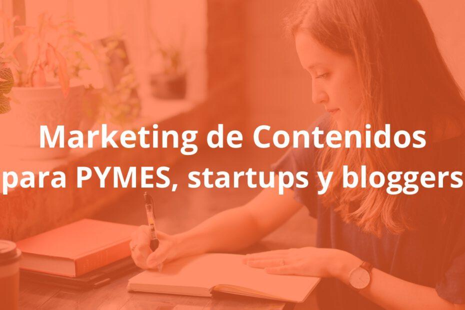 marketing de contenidos para PYMEs, startups bloggers